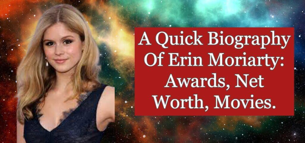 Biography of Erin Moriarty